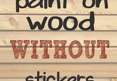 How to paint letters and words on wood without needing stencils or stickers. Ma...