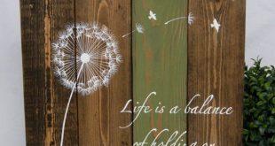 Das Leben ist ein Gleichgewicht zwischen Festhalten und Loslassen - Palettenholz...